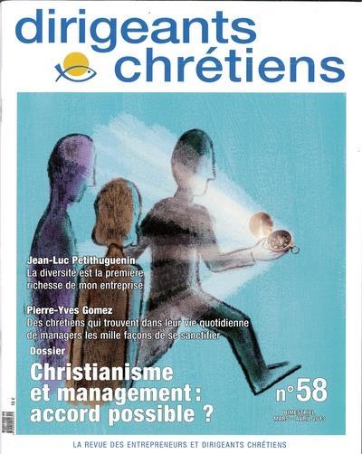Dirigeants chretiens n.58 ; christianisme et management : accord possible ? mars/avril 2013