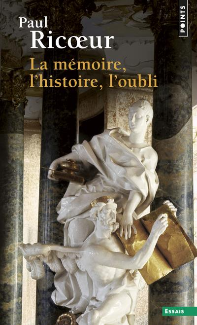 Memoire, L'Histoire, L'Oubli (La)