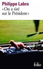 Vente EBooks : On a tiré sur le président  - Philippe Labro