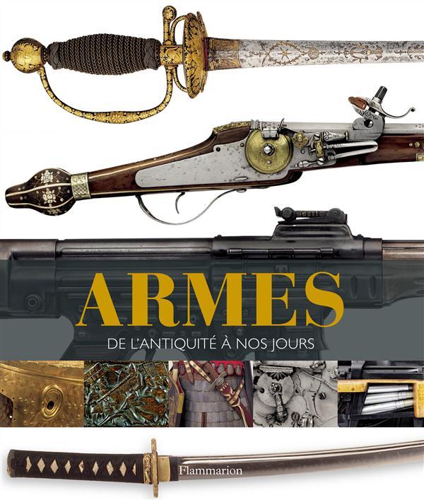 ARMES - DE L'ANTIQUITE A NOS JOURS