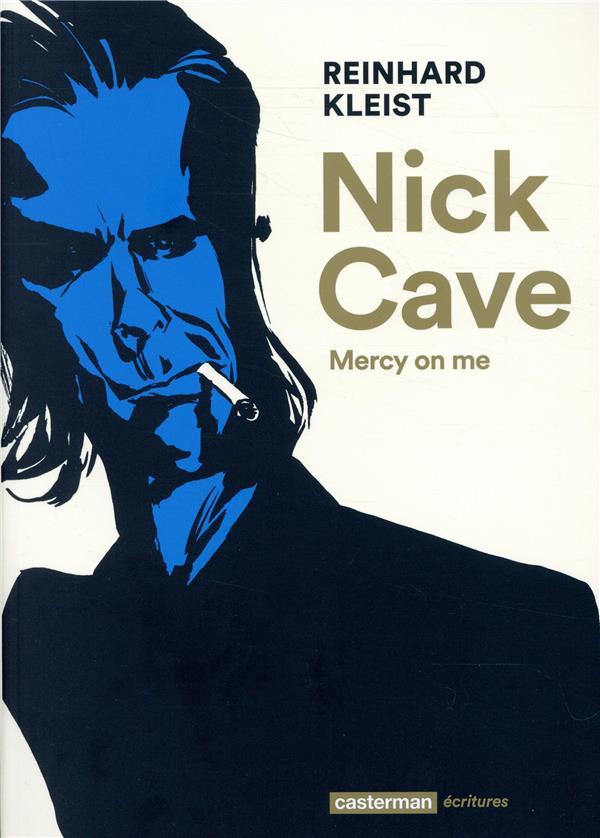 Nick Cave ; mercy on me