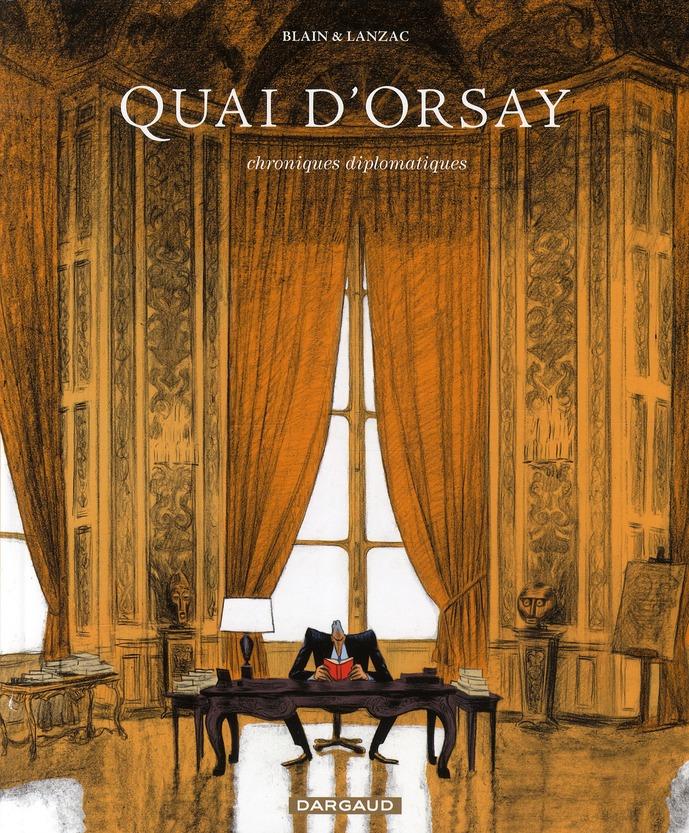 Quai d'Orsay t.1 ; chroniques diplomatiques