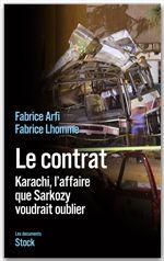 Le contrat ; Karachi, l'affaire que Sarkozy voudrait oublier