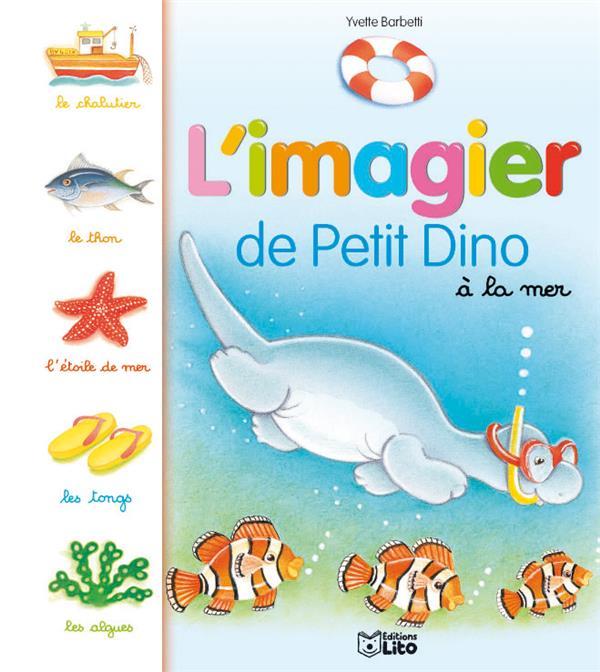 L'imagier de Petit Dino à la mer