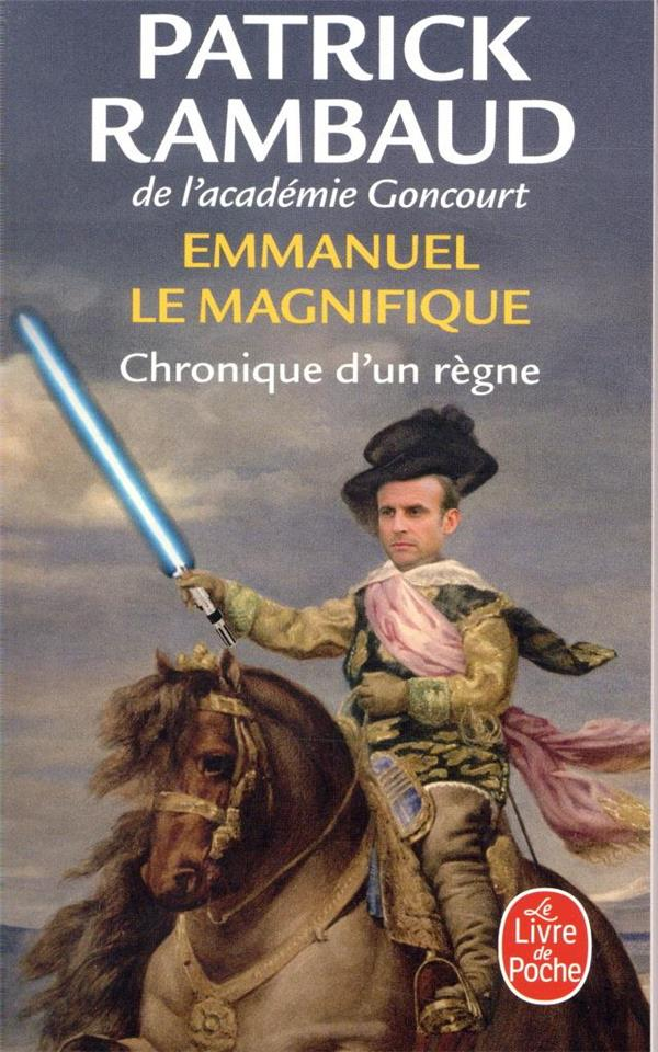EMMANUEL LE MAGNIFIQUE  -  CHRONIQUE D'UN REGNE