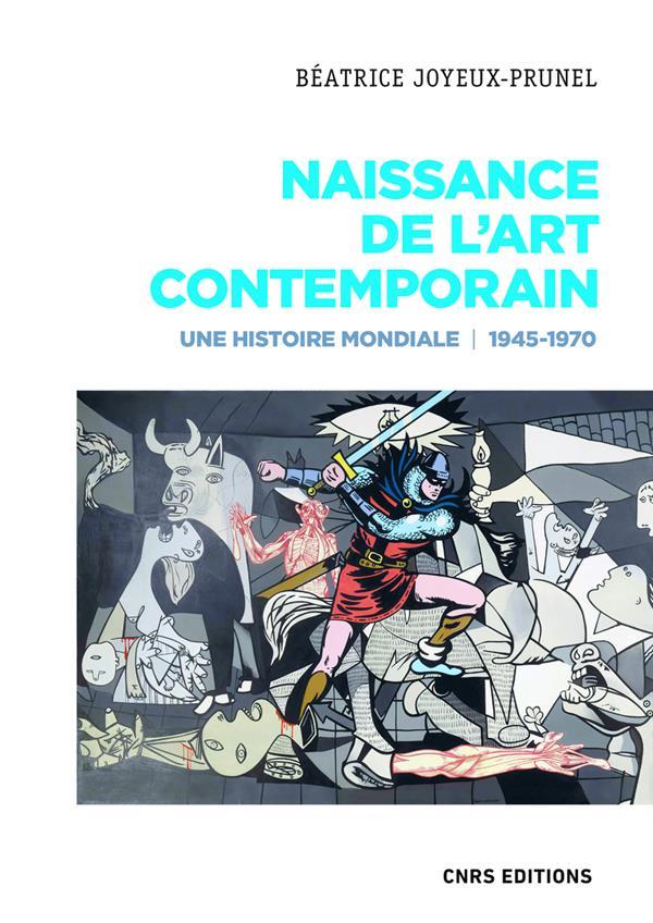 Naissance de l'art contemporain ; une histoire mondiale, 1945-1970