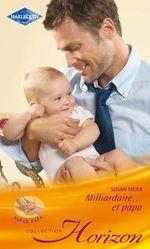 Vente Livre Numérique : Milliardaire... et papa  - Susan Meier