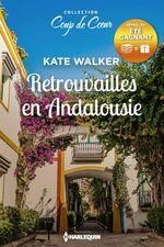 Retrouvailles en Andalousie  - Kate Walker