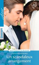 Vente EBooks : Un scandaleux arrangement  - Jennifer Hayward