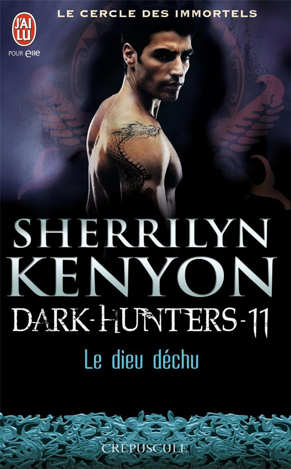 Le Cercle Des Immortels - Dark Hunters T.11 ; Le Dieu Dechu