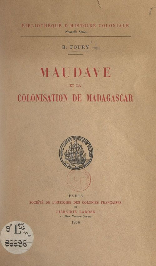 Maudave et la colonisation de Madagascar  - B. Foury