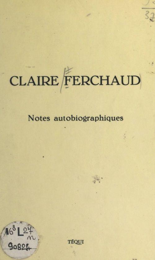 Notes autobiographiques, 1896-1972