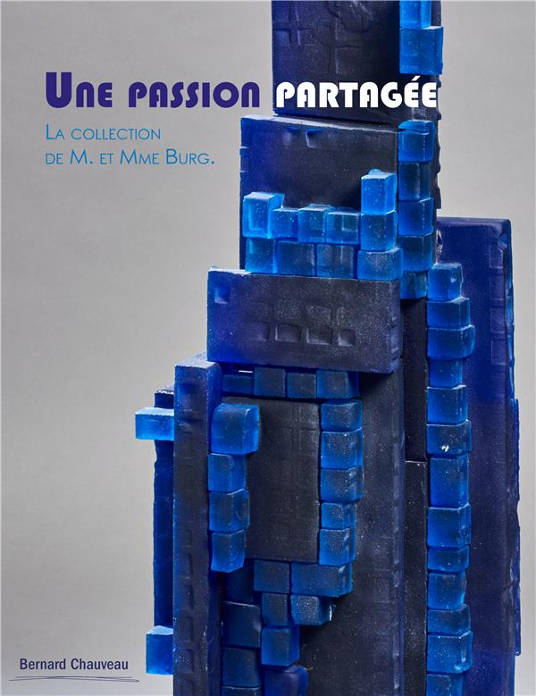 une passion partagée  : la collection de M. et Mme Burg