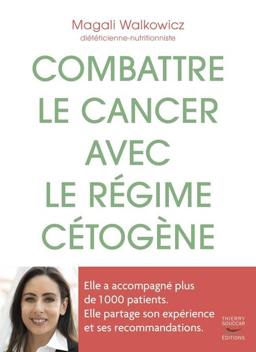 Combattre le cancer avec le régime cétogène  - Magali Walkowicz