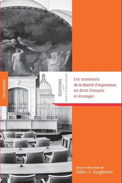 Les mutations de la liberté d'expression en droit français et étranger