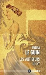 Vente Livre Numérique : Les Voltigeurs de Gy  - Ursula Le Guin - Ursula K. le Guin