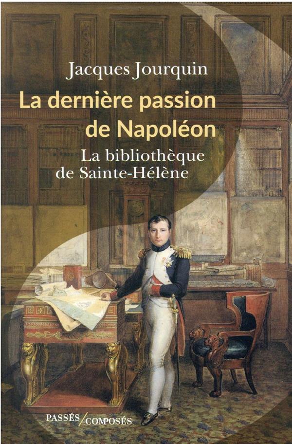 la dernière passion de Napoléon : la bibliothèque de Sainte-Hélène