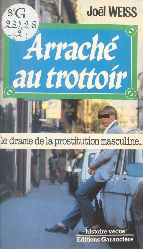 Arraché au trottoir : Le Drame de la prostitution masculine