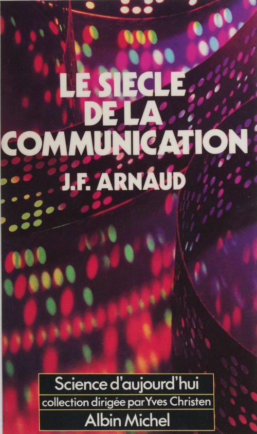 Le siecle de la communication