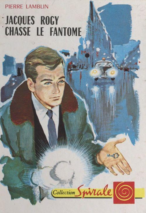 Jacques Rogy chasse le fantôme