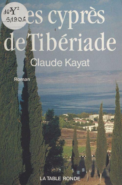 Les cyprès de Tibériade