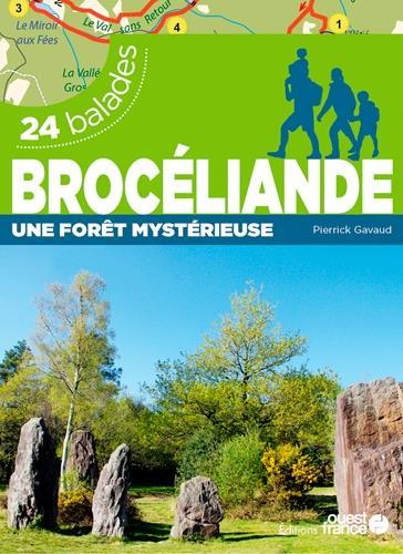 Brocéliande une forêt mystérieuse ; 24 balades