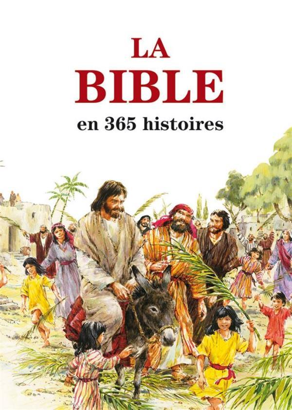 LA BIBLE EN 365 HISTOIRES (EDITION REVISEE)