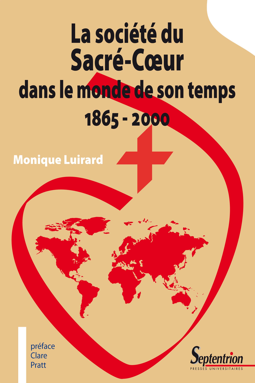 La société du Sacré-Coeur dans le monde de son temps 1865 - 2000