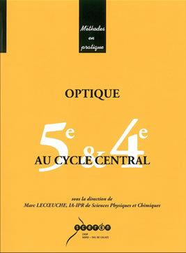 Optique au cycle central ; cinquième et quatrième