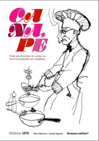 Canapé, petite psychanalyse de cuisine ou l'art d'accommoder ses complexes