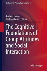 The Cognitive Foundations of Group Attitudes and Social Interaction  - Emiliano Lorini - Andreas Herzig