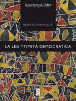 Vente Livre Numérique : La legittimità democratica  - Pierre Rosanvallon
