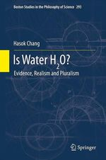 Is Water H2O?  - Hasok Chang