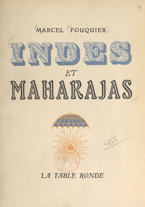 Indes et maharajas  - Marcel Fouquier