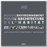 Nouvel environnement pour l'architecture de l'habitat ; architectes et maîtres d'ouvrage
