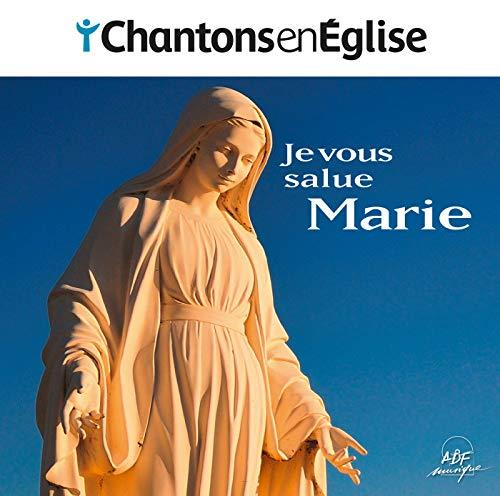 CHANTONS EN EGLISE - JE VOUS SALUE MARIE