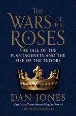 Vente EBooks : The Wars of the Roses  - Dan Jones