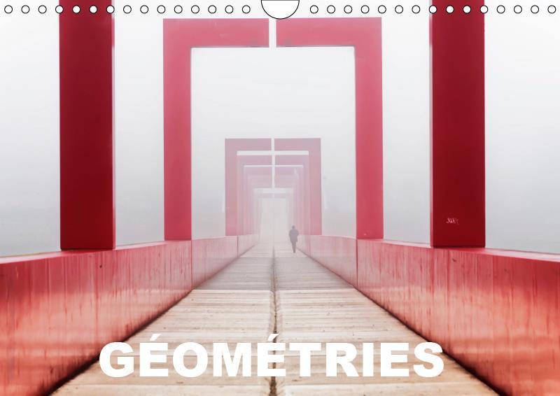 Geometries (calendrier mural 2019 din a4 horizontal) - une serie d'images mettant en scene structure