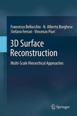 3D Surface Reconstruction  - Vincenzo Piuri - Stefano Ferrari - N. Alberto Borghese - Francesco Bellocchio