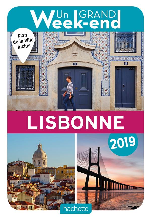 Un grand week-end ; à Lisbonne (édition 2019)