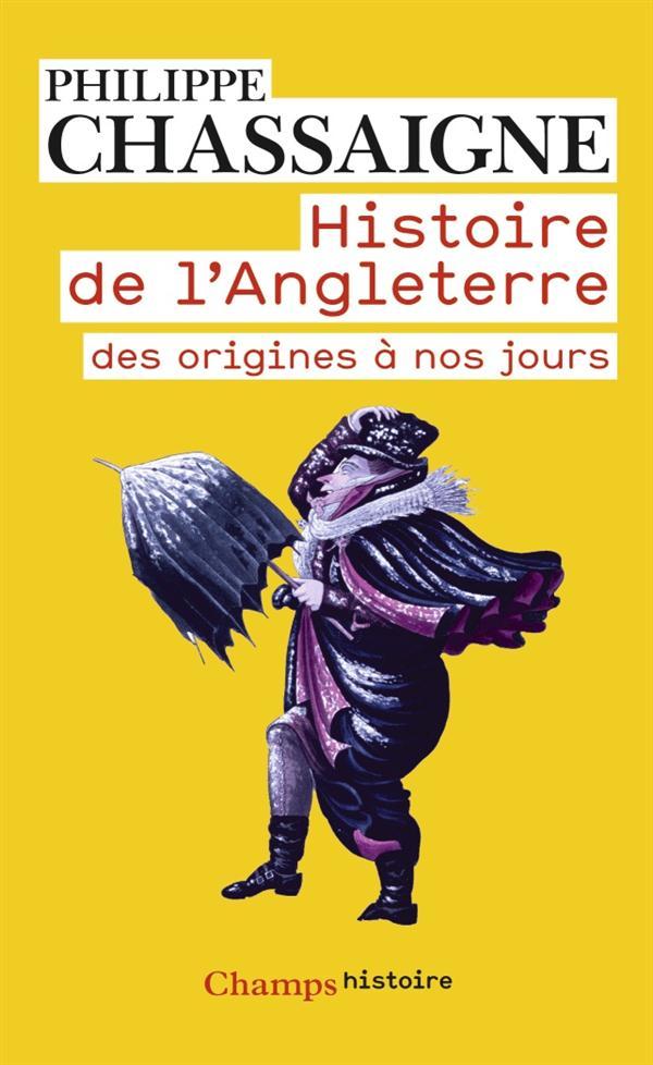 Histoire De L'Angleterre ; Des Origines A Nos Jours