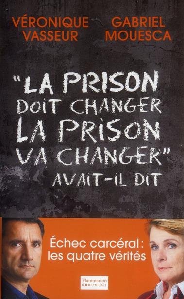 « la prison doit changer, la prison va changer » ... avait-il dit