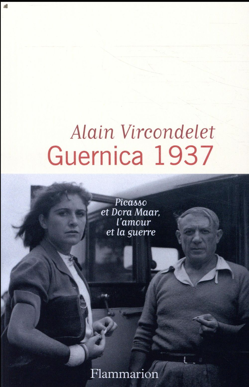Guernica 1937 ; Picasso et Dora Maar, l'amour et la guerre