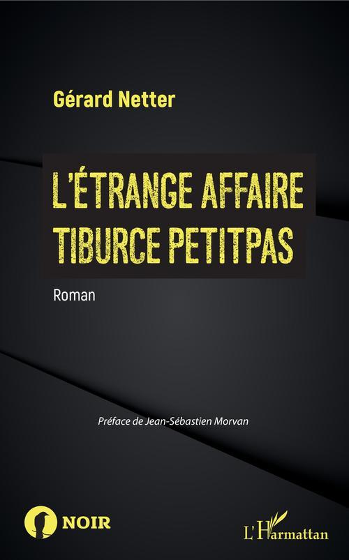 L'Étrange affaire Tiburce Petitpas  - Gérard Netter