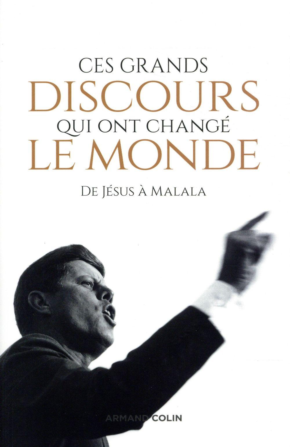 Ces grands discours qui ont changé le monde ; de Jésus à Macron (2e édition)