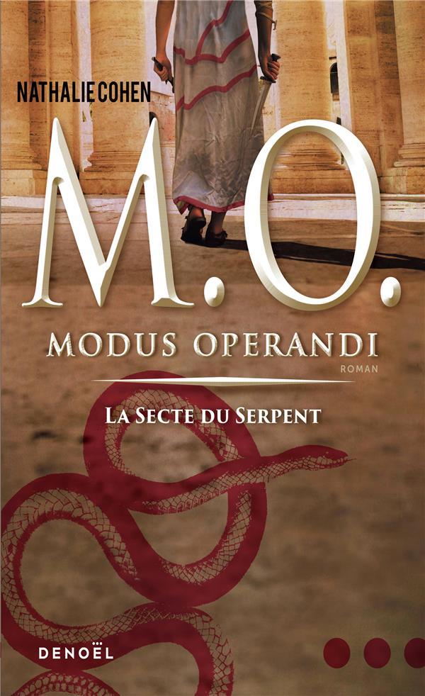 M.O. modus operandi t.1 ; la secte du serpent