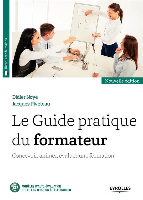 LE GUIDE PRATIQUE DU FORMATEUR  -  CONCEVOIR, ANIMER, EVALUER UNE FORMATION (2E EDITION)