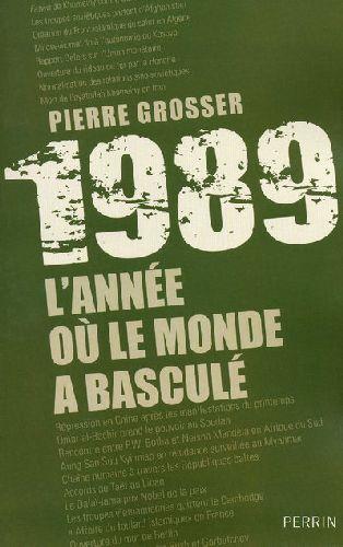 1989 ; l'année où le monde a basculé