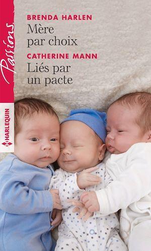 Mère par choix - Liés par un pacte  - Brenda Harlen  - Catherine Mann