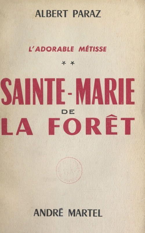 L'adorable métisse (2). Sainte-Marie de-la-Forêt